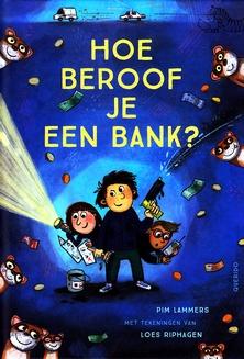 Coverafbeelding van: Hoe beroof je een bank?