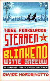 Coverafbeelding van: Twee fonkelrode sterren in de blinkend witte sneeuw