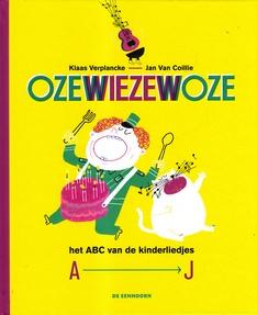 Coverafbeelding van: Ozewiezewoze – Het ABC van de kinderliedjes – A-J