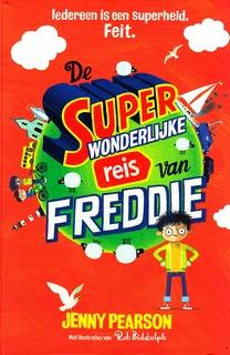 Coverafbeelding van: De super wonderlijke reis van Freddie