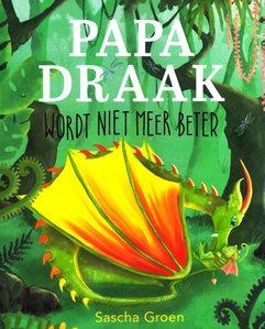 Coverafbeelding van: Papa Draak wordt niet meer beter