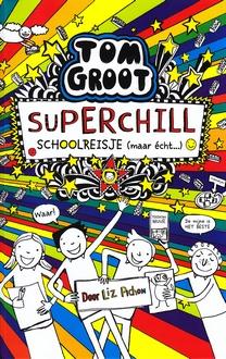Coverafbeelding van: Superchill schoolreisje (maar écht…) – Tom Groot, deel 17