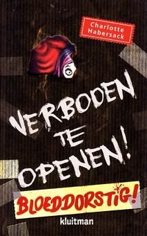 Coverafbeelding van: Verboden te openen! Bloeddorstig!