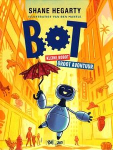 Coverafbeelding van: Bot. Kleine robot, groot avontuur