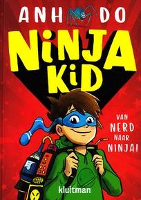 Coverafbeelding van: Van Nerd naar Ninja – Ninja Kid, deel 1