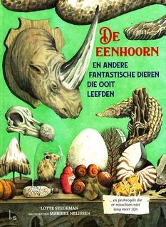 Coverafbeelding van: De eenhoorn en andere fantastische dieren die ooit leefden