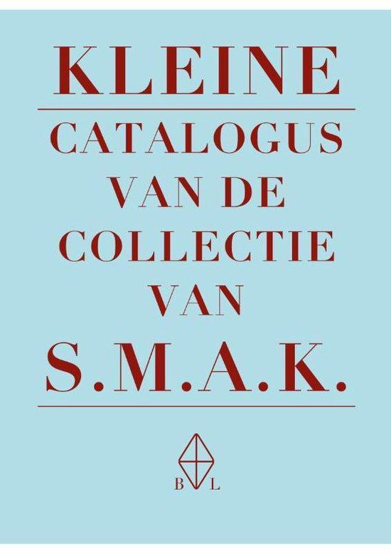 Coverafbeelding van: Kleine catalogus van de collectie van S.M.A.K.