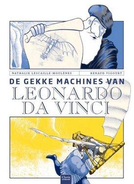 Coverafbeelding van: De gekke machines van Leonardo da Vinci