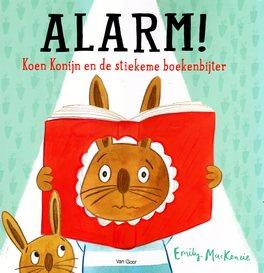 Coverafbeelding van: Alarm! Koen Konijn en de stiekeme boekenbijter