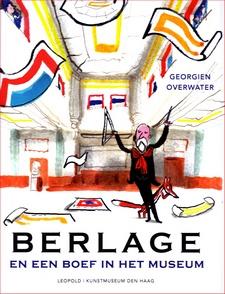 Coverafbeelding van: Berlage en een boef in het museum