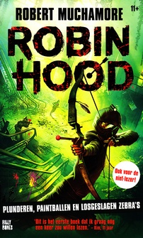 Coverafbeelding van: Plunderen, paintballen en losgeslagen zebra's – Robin Hood, deel 2