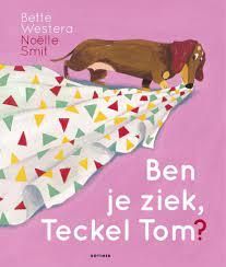 Coverafbeelding van: Ben je ziek, Teckel Tom?