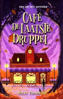 Coverafbeelding van: Café De Laatste Druppel – Een Sep Seti-mysterie, deel 3