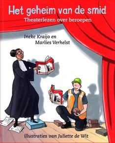 Coverafbeelding van: Het geheim van de smid – Theaterlezen over beroepen