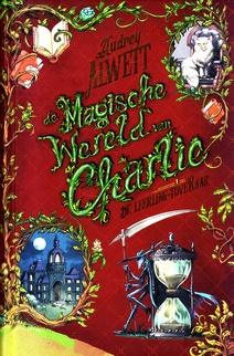 Coverafbeelding van: De leerling-toveraar – De Magische Wereld van Charlie, deel 1