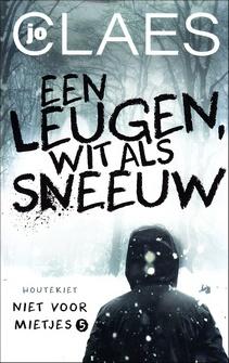 Coverafbeelding van: Een leugen wit als sneeuw – Niet voor mietjes, deel 5