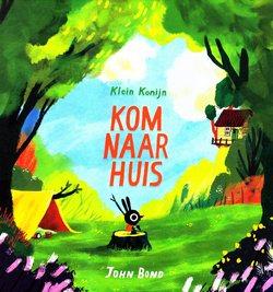 Coverafbeelding van: Klein Konijn – Kom naar huis